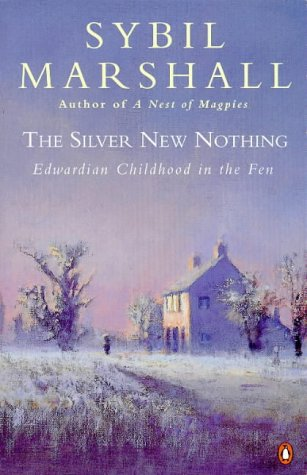 9780140262186: The Silver New Nothing: Edwardian Childhood in the Fen
