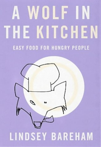 9780140262452: A Wolf in the Kitchen: Easy Food for Hungry People (Penguin cookery library)