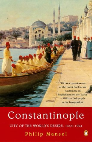 9780140262469: Constantinople: City of the World's Desire, 1453-1924