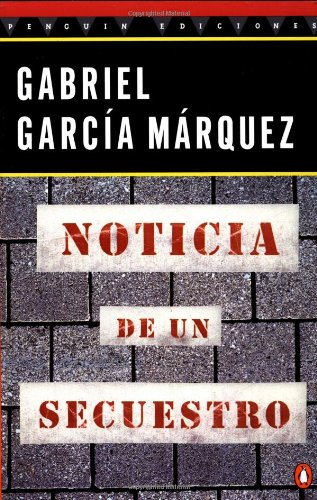 9780140262476: Noticia de un secuestro / News of a Kidnapping (Penguin Great Books of the 20th Century)