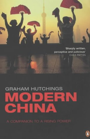 Modern China: A Companion To Rising Power (Penguin Reference Books): Hutchings, Graham