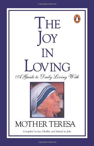 9780140262780: The Joy in Loving: A Guide to Daily Living with Mother Teresa