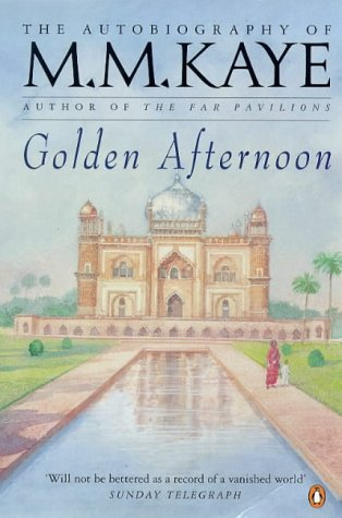 Golden Afternoon (The Autobiography of M. M. Kaye, Vol. 2): M. M. Kaye