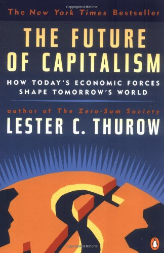 9780140263282: The Future of Capitalism: How Today's Economic Forces Shape Tomorrow's World