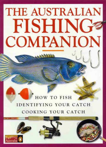 9780140263398: The Australian Fishing Companion: How to Fish, Identifying Your Catch Cooking Your Catch