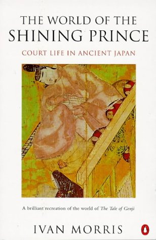 9780140263527: The World of the Shining Prince: Court Life in Ancient Japan (Penguin history)