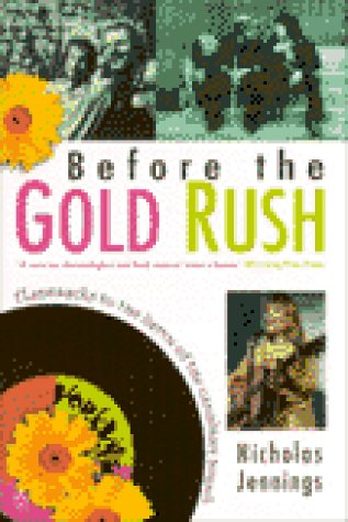 9780140263565: Before The Gold Rush: Peace, Love And The Dawn Of Canadian Sound