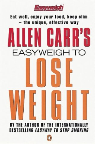 9780140263589: Allen Carr's Easyweigh to Lose Weight (Allen Carrs Easy Way)