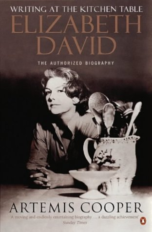 9780140263770: Writing at the Kitchen Table: The Authorized Biography of Elizabeth David