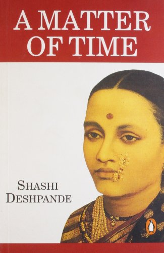 Matter of Time: Shashi Deshpande