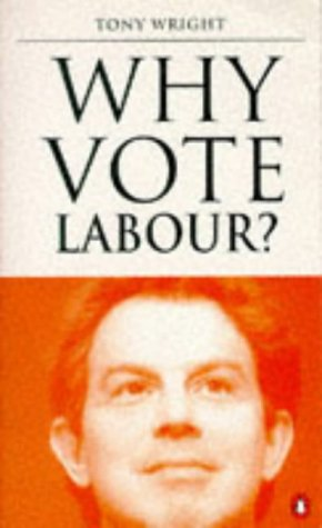 9780140263978: Why Vote Labour?