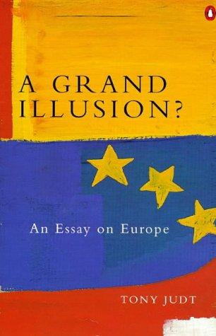 9780140264043: A Grand Illusion?: Essay on Europe