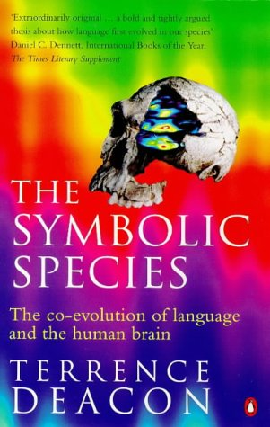 9780140264050: The Symbolic Species: The Co-Evolution of Language and the Brain