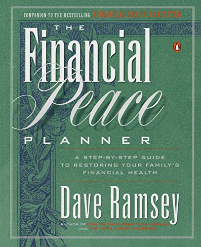 The Financial Peace Planner: A Step-by-Step Guide to Restoring Your Family's Financial Health (014026468X) by Dave Ramsey
