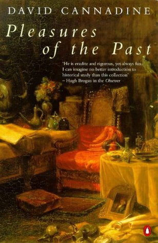 Pleasures of the Past (0140264833) by David Cannadine