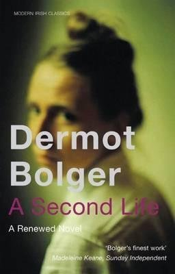 9780140264982: [A Second Life] (By: Dermot Bolger) [published: August, 2010]
