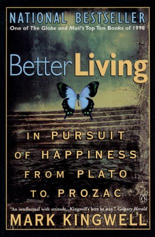 9780140265217: Better Living: In Pursuit of Happiness from Plato to Prozac