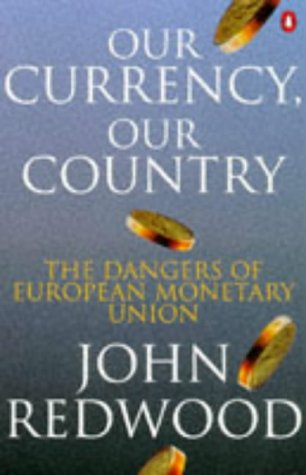 9780140265231: Our Currency, Our Country: Dangers of European Monetary Union