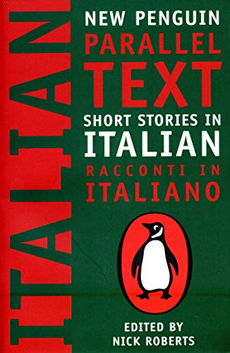 Short Stories in Italian. (New Penguin Parallel Texts).