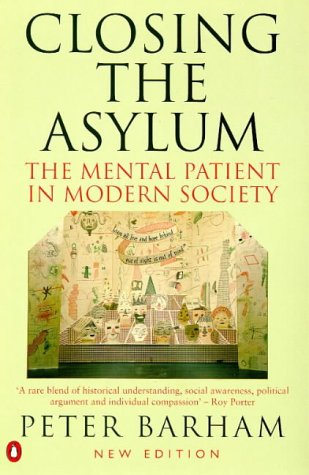 9780140265804: Closing the Asylum: Mental Patient in Modern Society