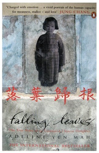 9780140265989: Falling Leaves Return to Their Roots: The True Story of an Unwanted Chinese Daughter
