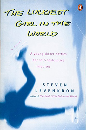 9780140266252: The Luckiest Girl in the World: A Young Skater Battlres Her Self-Destructive Impulses
