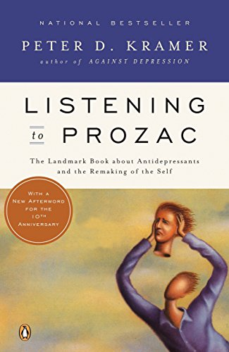 9780140266719: Listening to Prozac: The Landmark Book About Antidepressants and the Remaking of the Self, Revised Edition