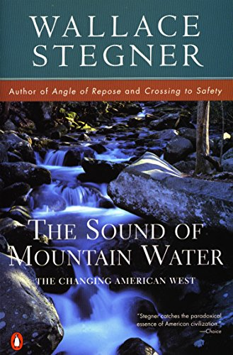 The Sound of Mountain Water: The Changing: Stegner, Wallace