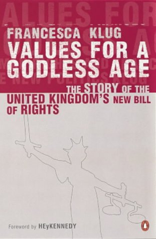 9780140266788: Values for a Godless Age: The History of the Human Rights Act and Its Political and Legal Consequences