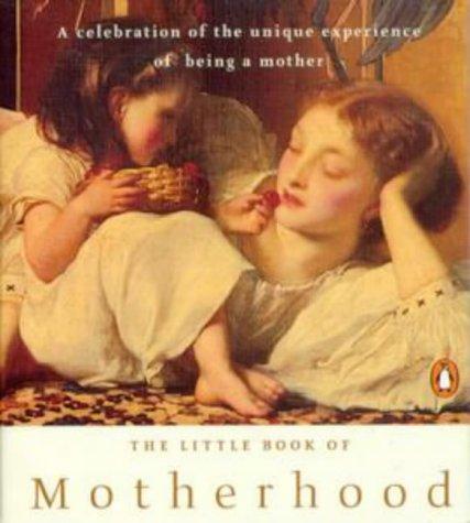 9780140266955: The Little Book of Motherhood