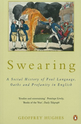 9780140267075: Swearing: A Social History of Foul Language, Oaths and Profanity in English