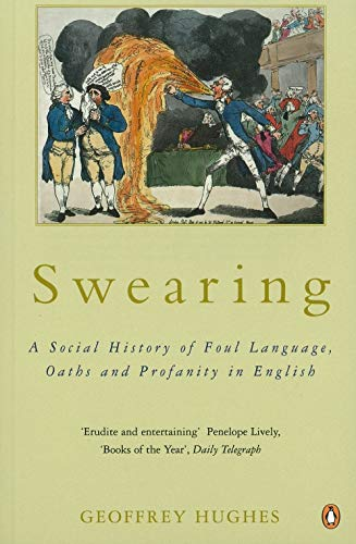 9780140267075: Swearing: A Social History of Foul Language, Oaths, and Profanity in English