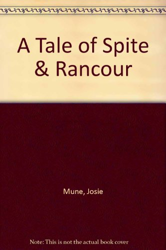 A Tale Of Spite And Rancour: Josie Mune