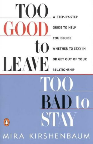 9780140267389: Too Good to Leave, Too Bad to Stay: A Step-by-Step Guide to Resolving Your Relationship