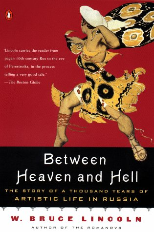 9780140267730: Between Heaven and Hell: The Story of as Thousand Years of Artistic Life in Russia
