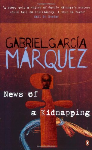 News of a Kidnapping: Garcia Marquez, Gabriel