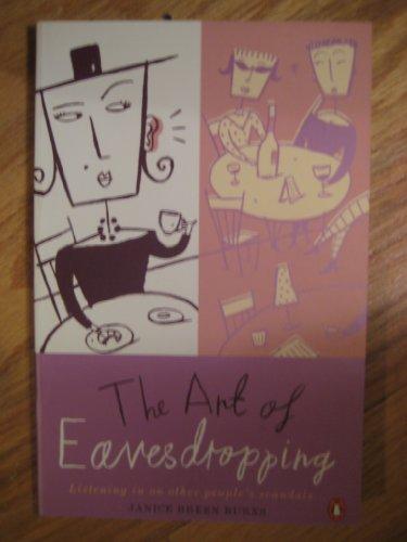 The Art of Eavesdropping: Burns, Janice Breen