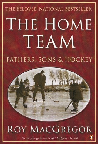 9780140268294: The Home Team: Fathers, Sons And Hockey