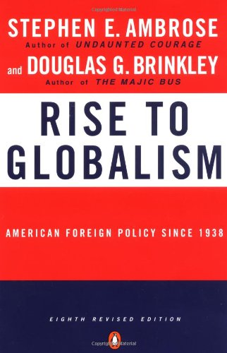 Rise to Globalism (9780140268317) by Stephen Ambrose; Douglas Brinkley