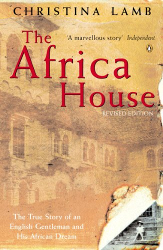 9780140268348: The Africa House: The True Story of an English Gentleman and His African Dream