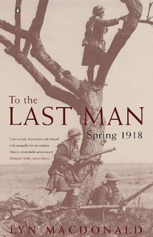 9780140268409: To the Last Man: Spring, 1918