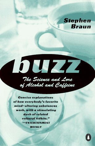 9780140268454: Buzz: The Science and Lore of Alcohol and Caffeine