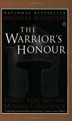 9780140268553: The Warriors Honour: Ethnic War And The Modern Conscience
