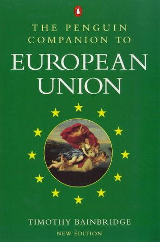 9780140268799: The Penguin Companion to European Union (Penguin politics)