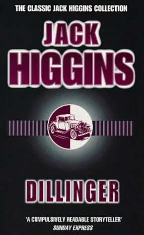 9780140269017: Dillinger (The Classic Jack Higgins Collection)