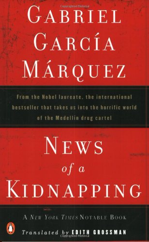 9780140269444: News of a Kidnapping: From the Nobel Laureate, the International Bestseller That Takes Us into the Horrific World of the Medellin Drug Cartel (Penguin Great Books of the 20th Century)