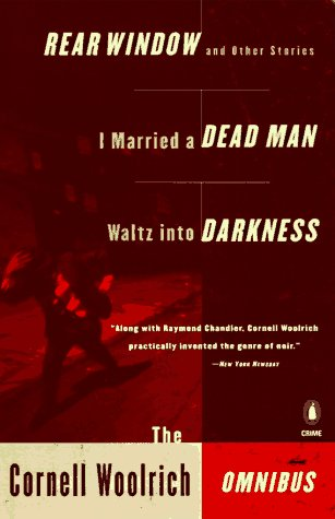 9780140269772: The Cornell Woolrich Omnibus: Rear Window and Other Stories I Married a Dead Man Waltz into Darkness
