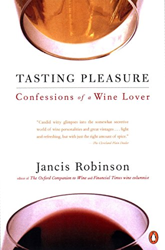 9780140270013: Tasting Pleasure: Confessions of a Wine Lover