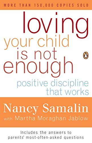 9780140270532: Loving Your Child Is Not Enough: Positive Discipline That Works