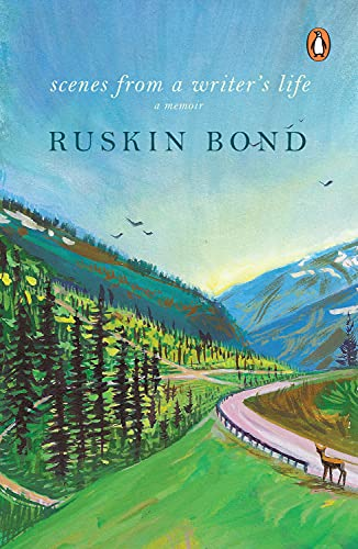 Scenes from Writer`s Life: A Memoir: Ruskin Bond